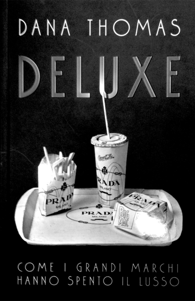 Dana Thomas's Deluxe: How Luxury Lost Its Luster.