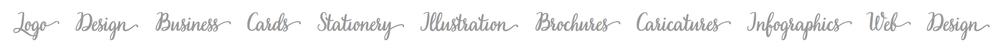 Logo Design Business Cards Stationery Illustration Brochures Caricatures Infographics Web Design