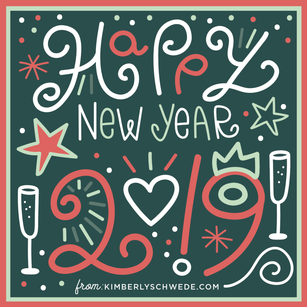 Happy NEw Year 2019 custom illustration hand lettering by kimberly schwede design.png