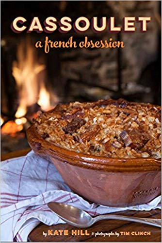 Cassoulet Cookbook by Kate Hill