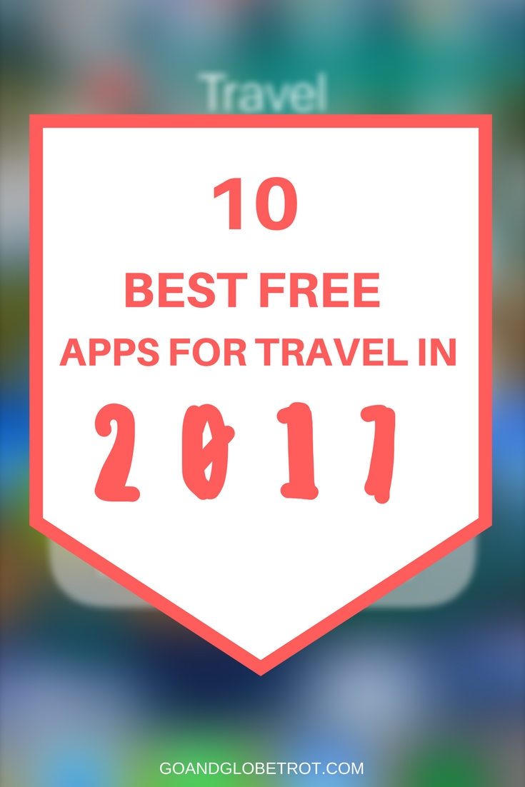 The 10 Best, Free Apps For Travel in 2017 - Go and Globetrot