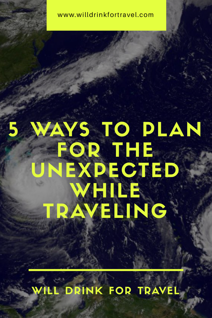 5 Ways to plan for the unexpected while traveling.png