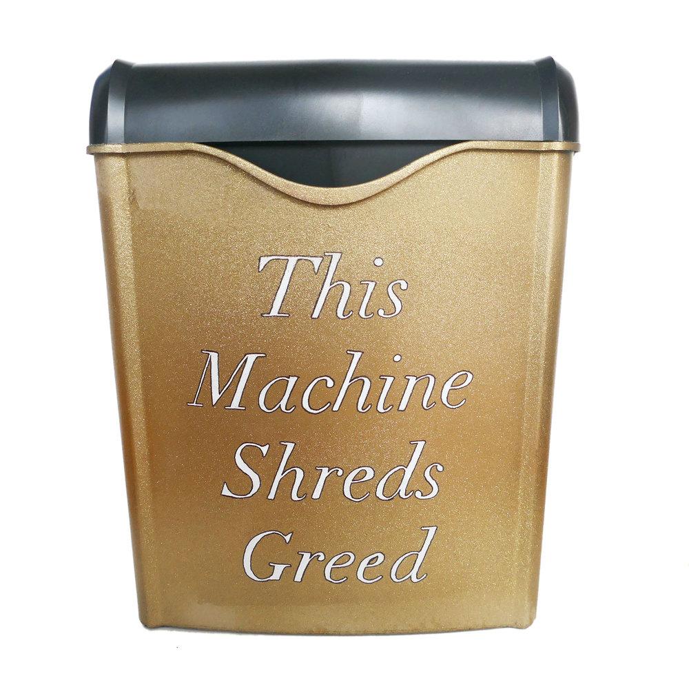 Michelle Hartney_This Machine Shreds Greed.jpg