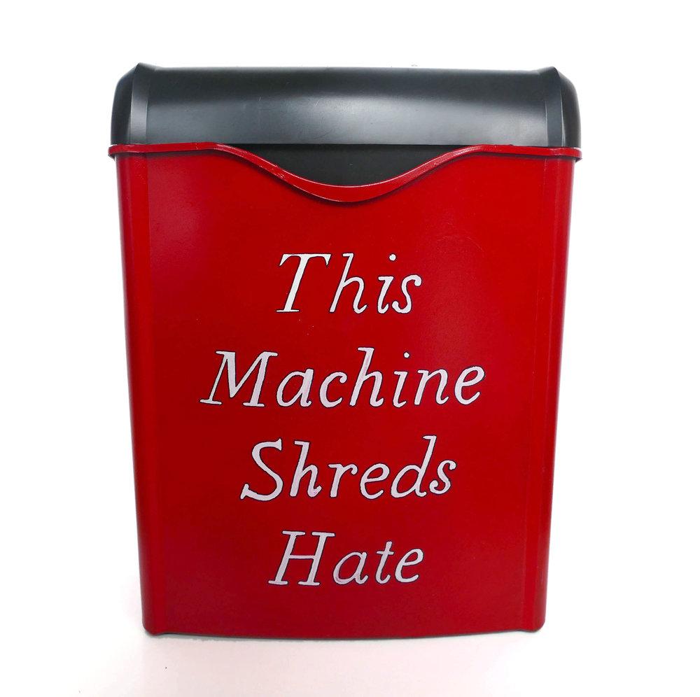 Michelle Hartney_This Machine Shreds Hate.jpg