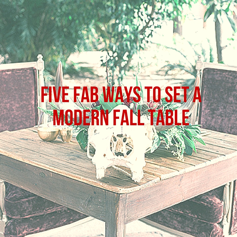 Five Steps to a Modern Fall Table Blog Graphic-5.jpg