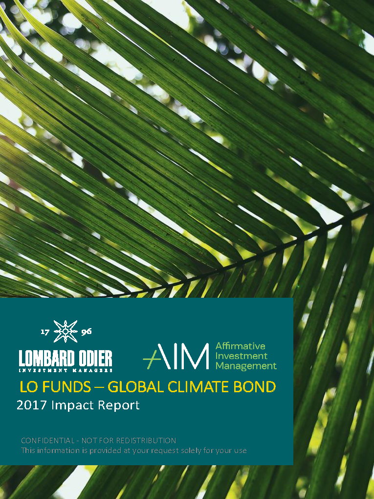 LO Funds - Global Climate Bond 2017 Impact Report Executive Summary - Affirmative Investment Management (AIM), release the first annual impact report for the LO Funds – Global Climate Bond. The report details over 1,000 projects and initiatives over 92 countries that were fully or partially supported by the impact bonds the Fund invests in. AIM surveyed impact bond issuers to collect data on their disbursements, to determine impact indicators across the portfolio.    For more information about the fund, please click here