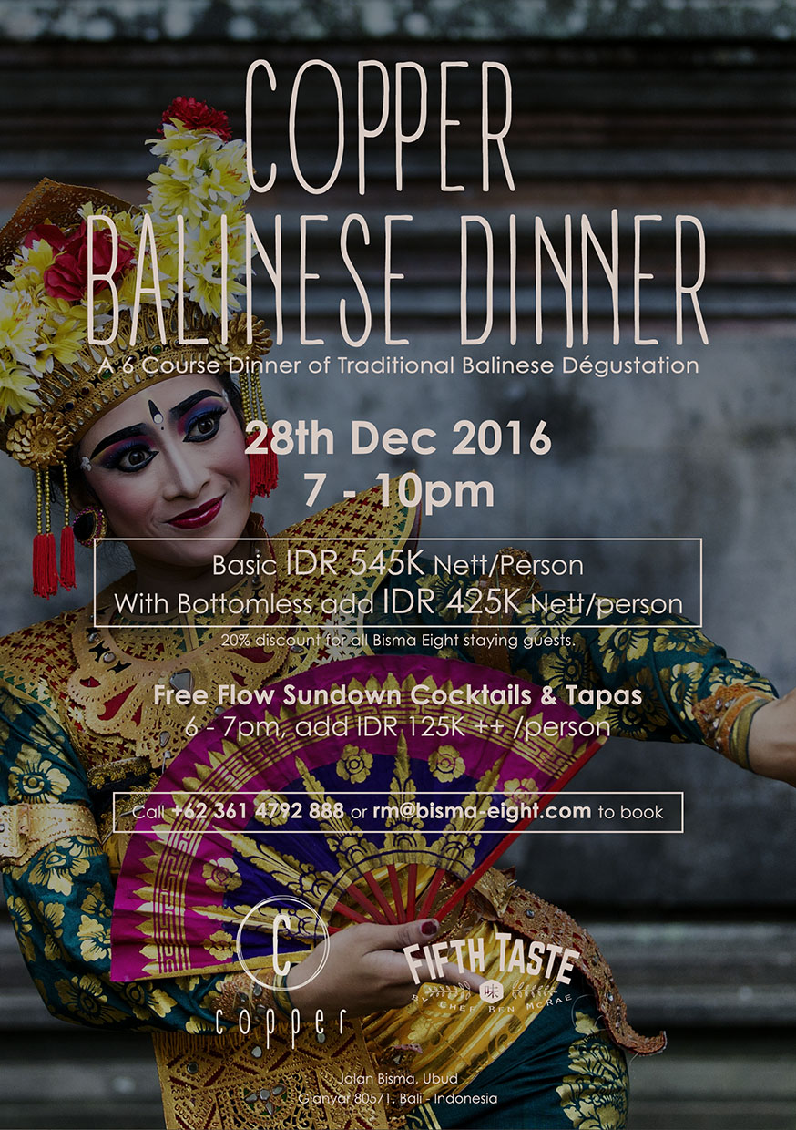 Copper Balinese Dinner – December 28 2016 from 7 PM until finish