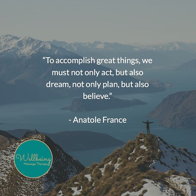 """To accomplish great things, we must not only act, but also dream, not only plan, but also believe."" - Anatole France  #wellbeingmt #remedialmassage #pregnancymassage #massage #Newcastle #newcastlensw #relaxed #accomplishments"