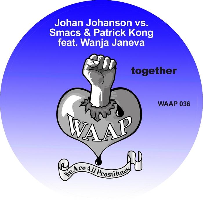 "RELEASE :)  ""TOGETHER"" - JOHAN JOHANSON & SMACS VS.PATRICK KONG FEAT. WANJA JANEVA"