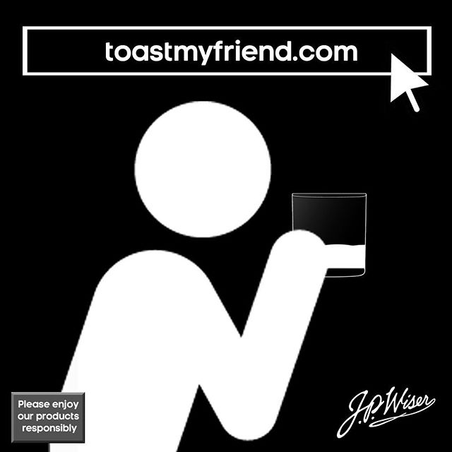 "A good friend will see you through sickness and in health - and so will a good drink! J.P. Wiser's is helping you raise a glass to those who deserve it most. Head on over to ""toastmyfriend.com"" and create a special message for the people who never fail to stick by your side. #sponsor"
