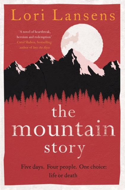 The Mountain Story by Lori Lansens.jpg