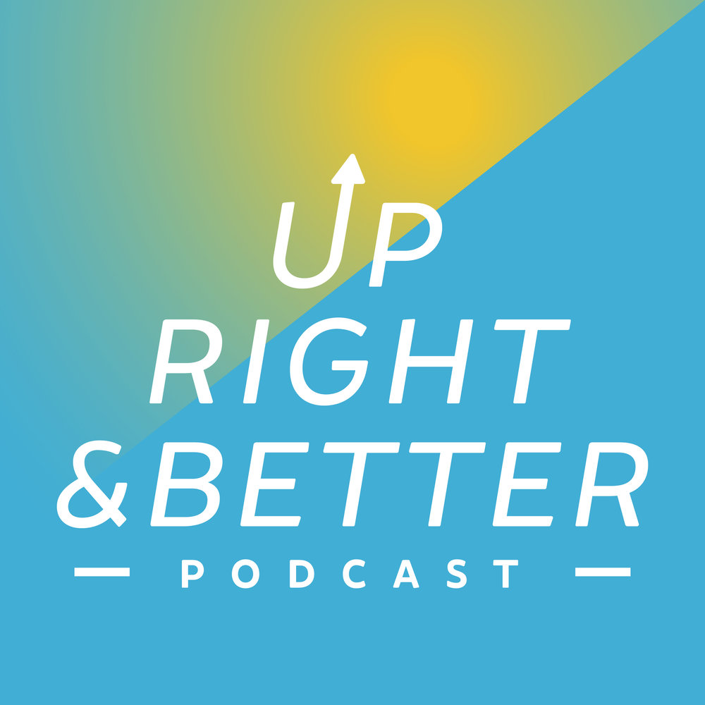 UpRightBetter_podcast_graphic.jpg