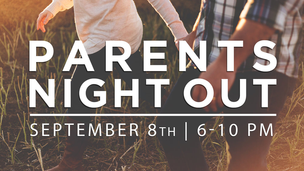 Parent's Night Out September 8th @ 6 p.m.   We are excited to offer a Parent's Night Out on September 8th. This event is open to all Pre K – 5th grade, and is only $20/kid. Proceeds will benefit our Children's missions program, BGMC. Invite your friends!  Click here  to sign up!