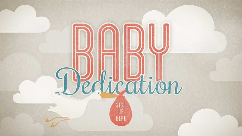 Coming up on Sunday, November 26th, we are having baby dedications during our 5:00 p.m. service. If you have a child you would like to have dedicated, please click  here  to sign up online.