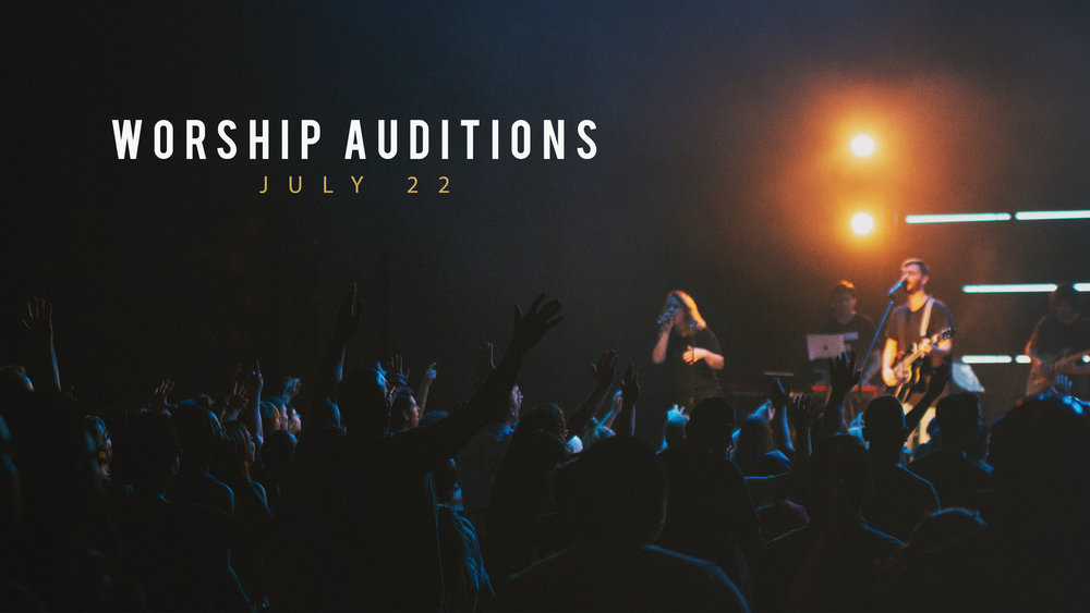 7.22.18_-_Worship_Auditions.jpg