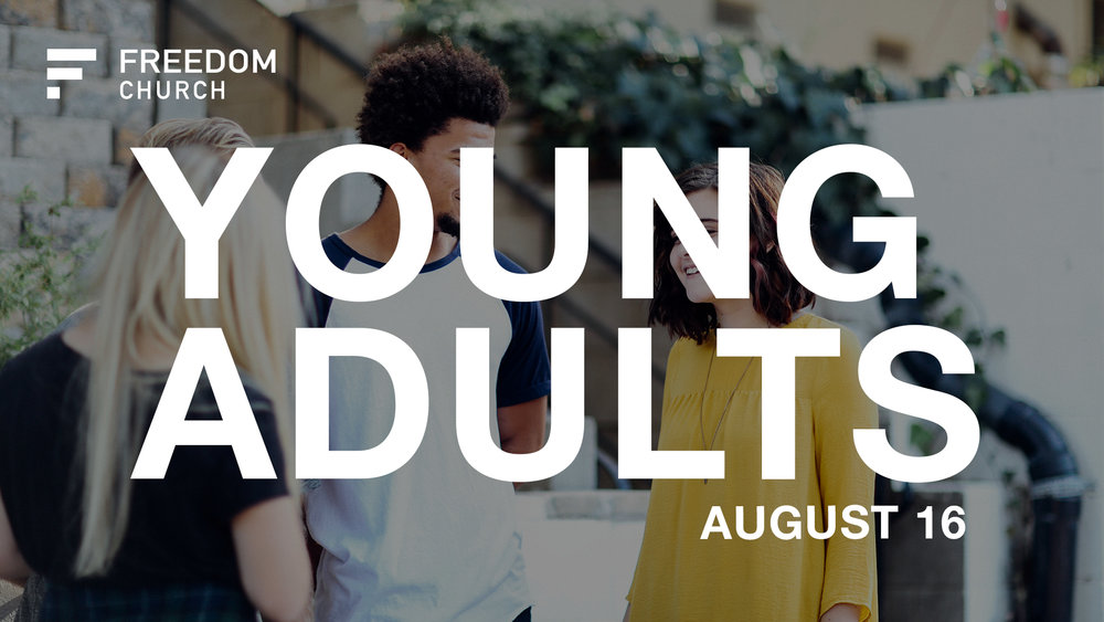 Our next Young Adults service is Thursday night, August 16th at 7pm. If you're 18 to 30ish, come join us at Young Adults service for coffee, worship, and a word. This is a great time of community here at Freedom!