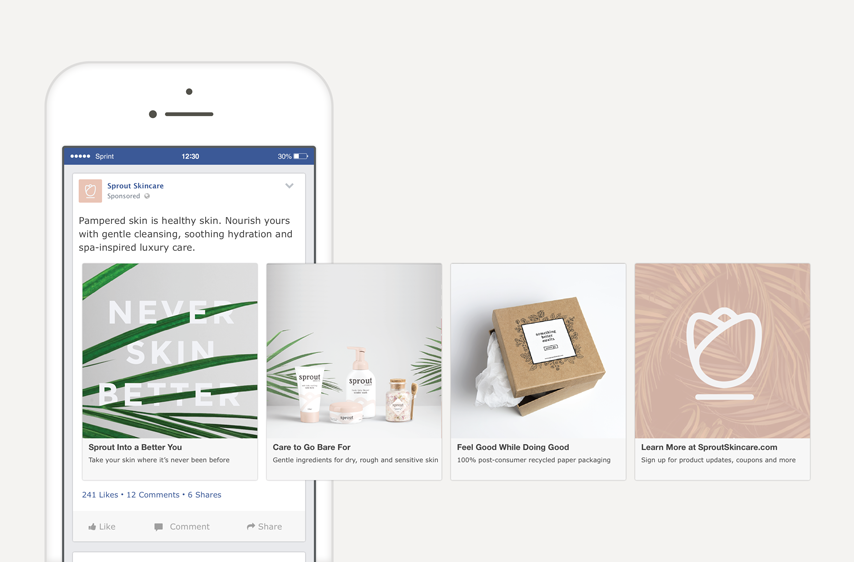 "This Facebook carousel displays as part of a paid campaign. Copy (Post): ""Pampered skin is healthy skin. Nourish yours with gentle cleansing, soothing hydration and spa-inspired luxury care."" Copy (Image #1): ""Sprout Into a Better You; Take your skin where it's never been before."" Copy (Image #2): ""Care to Go Bare For; Gentle ingredients for dry, rough and sensitive skin."" Copy (Image #3): ""Feel Good While Doing Good; 100% post-consumer recycled paper packaging."" Copy (Image #4): Learn More at SproutSkincare.com; Sign up for product updates, coupons and more."