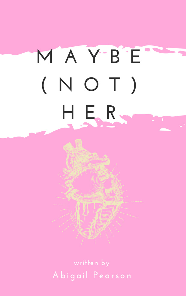 Maybe (Not) Her  by Abigail Pearson