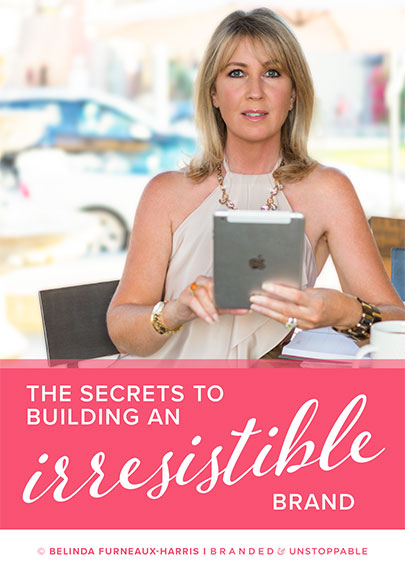 The Secrets to Building an Irresistible Brand book by Belinda Furneaux-Harris