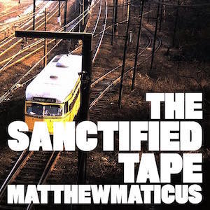 Matthewmaticus: The Sanctified Tape