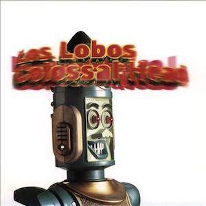Los Lobos: Colossal Head (vinyl reissue)