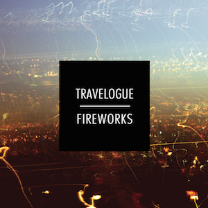 Travelogue: Fireworks