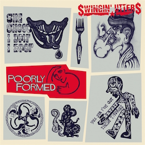Swingin' Utters: Poorly Formed