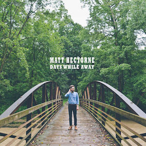 Matt Hectorne : Days While Away