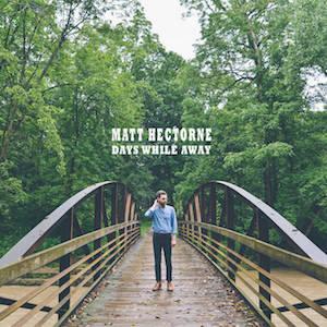 Matt Hectorne : Days While Away
