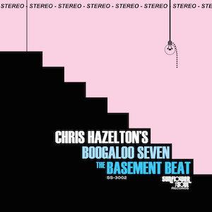 Chris Hazelton's Boogaloo 7 : The Basement Beat