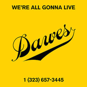 Dawes : We're All Gonna LIVE!