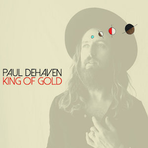 Paul Dehaven : King of Gold