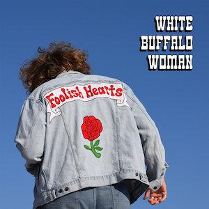 White Buffalo Woman : Foolish Hearts
