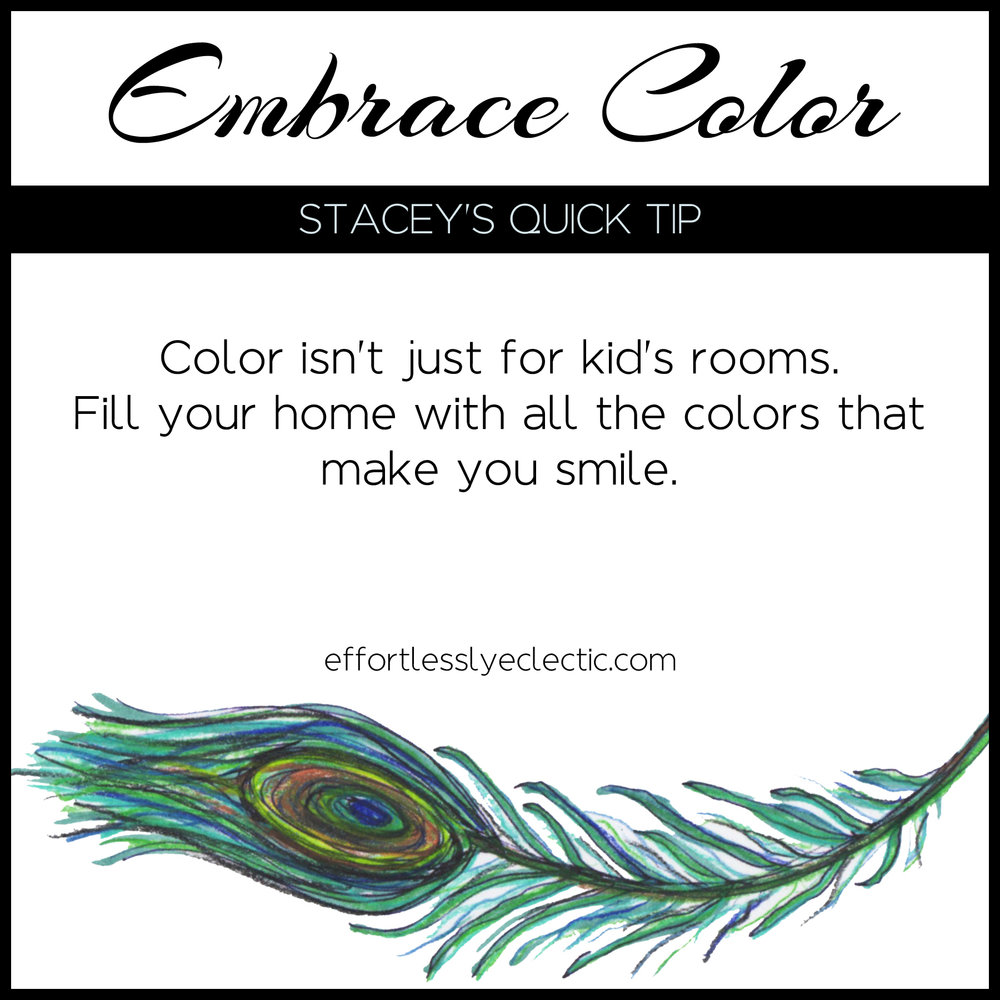 Embrace Color - A home decorating tip about adding color to your home.