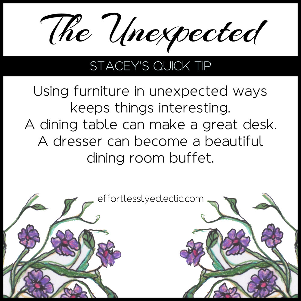 The Unexpected - A creative home decor ideas tip about how to make your home interesting