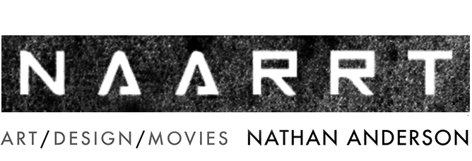 NAARRT | Art/Design/Movies  Nathan Anderson
