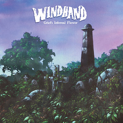 Windhand     Grief's Infernal Flower   (OUT NOW!)   Order Physical  |  Order Digital