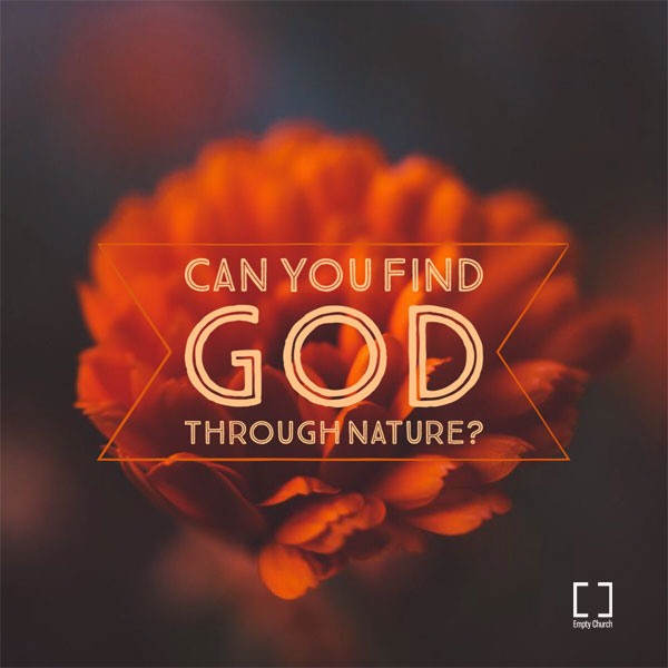 Can you find God in nature?