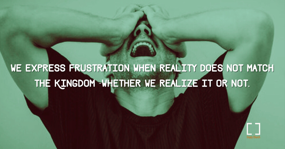 frustrated expressions point to what should be in the face of what is