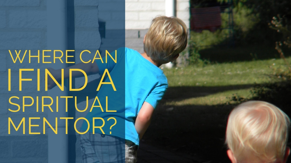 finding a spiritual mentor is as easy as knowing where to look. But not just anyone will point you in the right direction