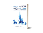 Your Action Your Success  -  Easy, no-nonsense tips and strategies to help yourself get more things accomplished.