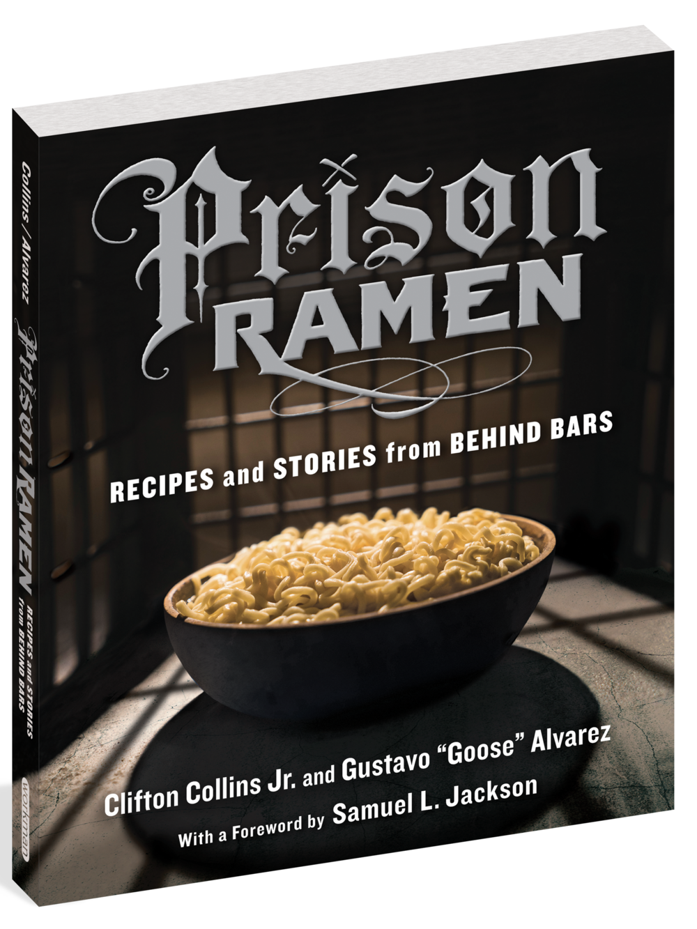 Prison Ramen: Recipes and Stories from Behind Bars by Actor Clifton Collins, $8