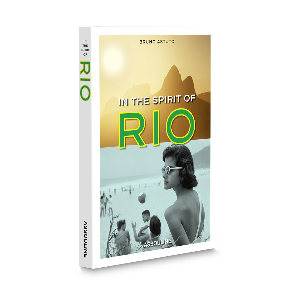 Bruno Astuto's  In the Spirit of Rio , Assouline 2016