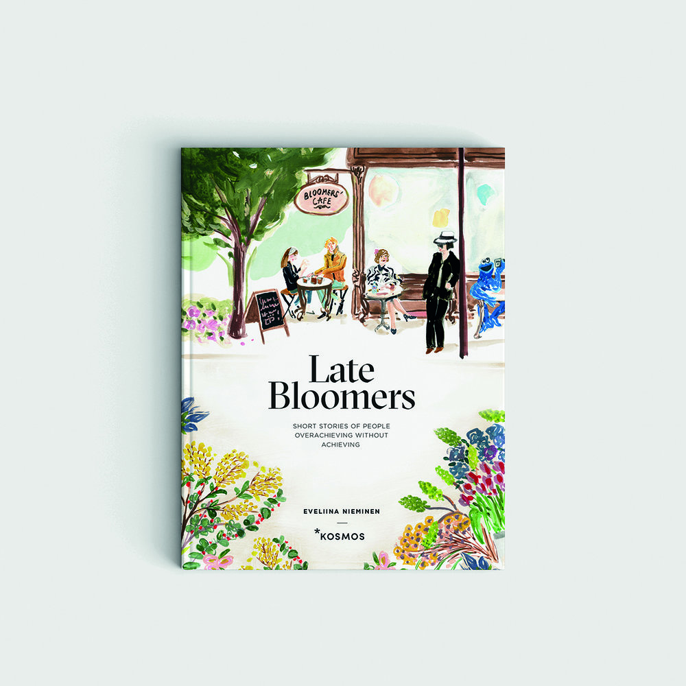 Image: Late Bloomers: Short Stories of People Overachieving Without Achieving / Book by Eveliina Nieminen