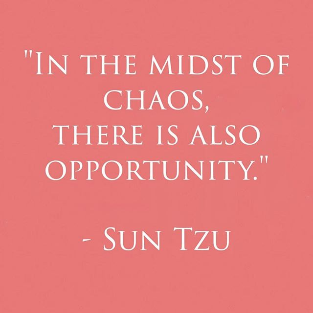 Some people thrive in chaos... entrepreneurs are a good example. How can you change your perceptions so that chaos is a place where you can thrive, where you get excited and find opportunities? Chaos doesn't need to be a negative thing. It is where you can make change happen. #siezethemoment