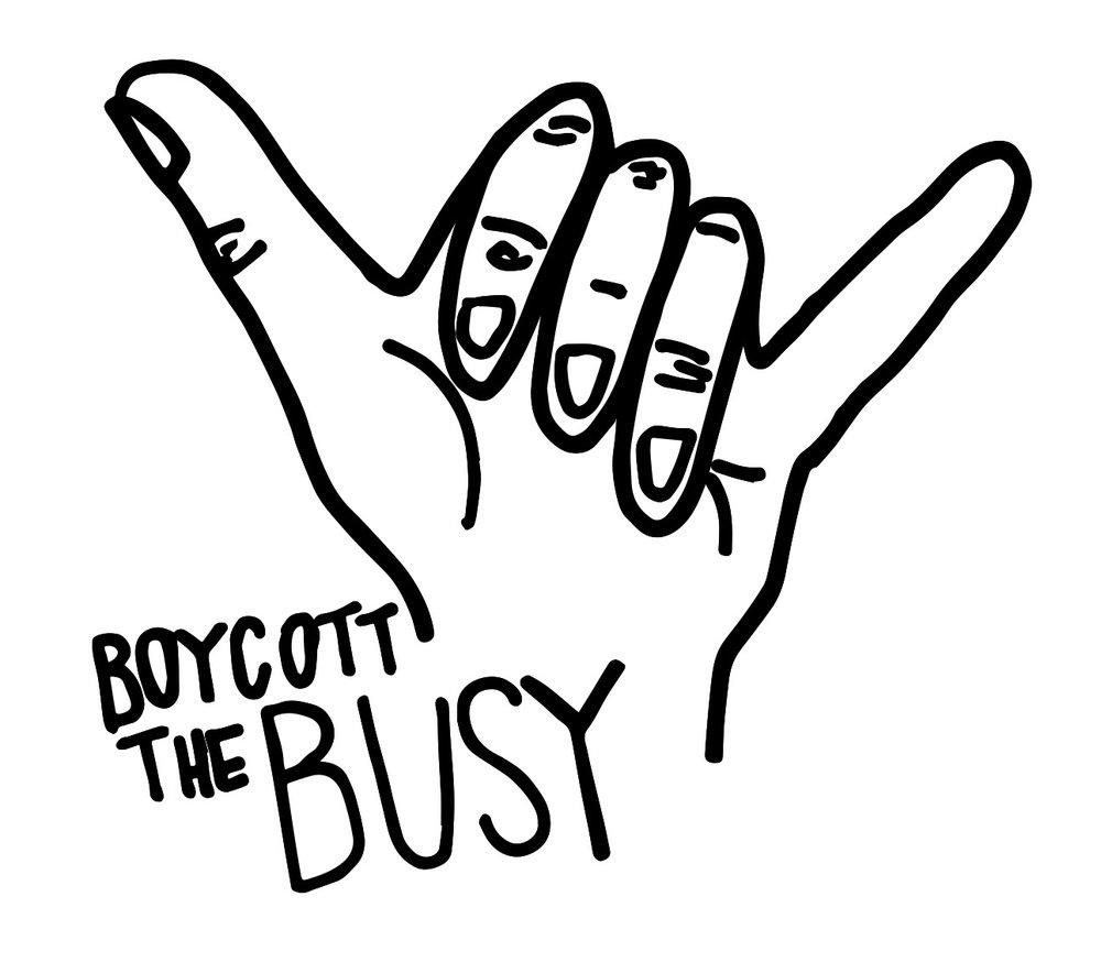 Boycott the Busy.jpg