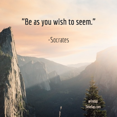 "Matt's favorite quote - ""Be as you wish to seem."" by Socrates"