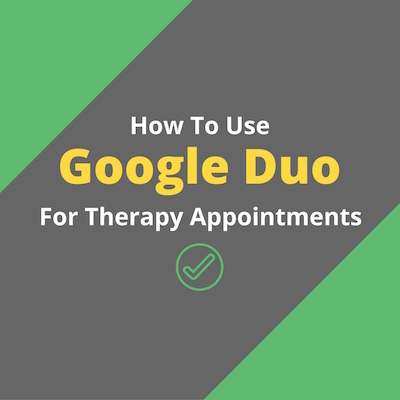 How to use Google Duo for Therapy Appointments