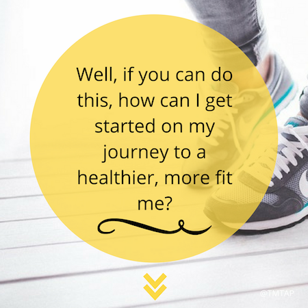 How can I get started to becoming a healthier, more fit me?