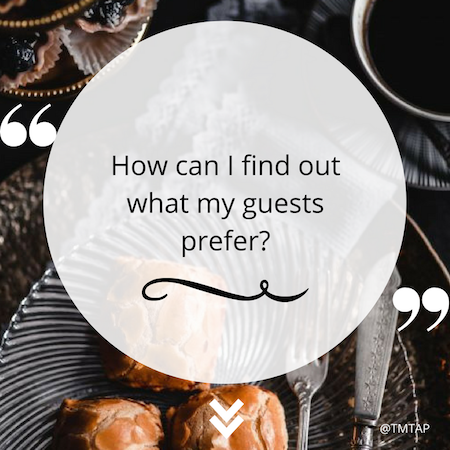How can I find out what my guests prefer?
